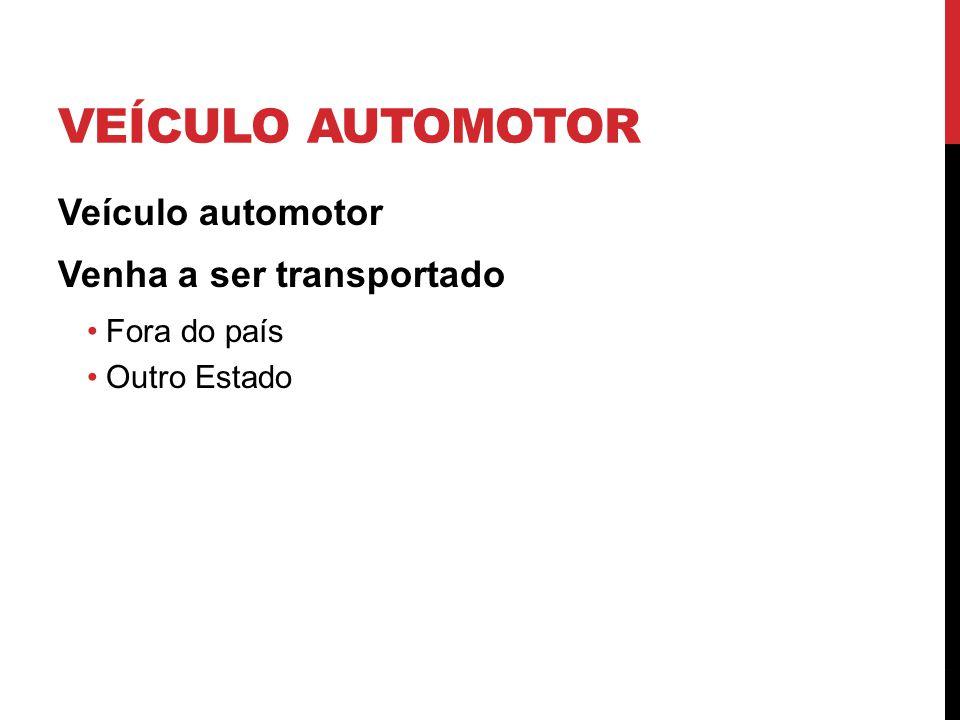 Veículo automotor Veículo automotor Venha a ser transportado