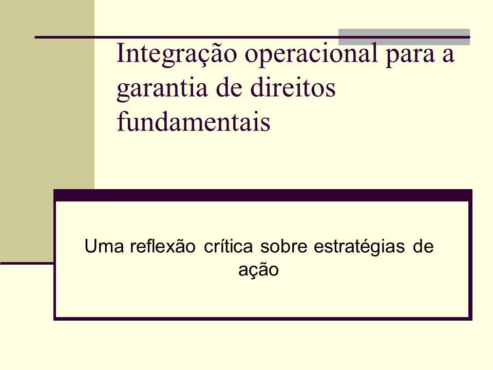 Integração operacional para a garantia de direitos fundamentais