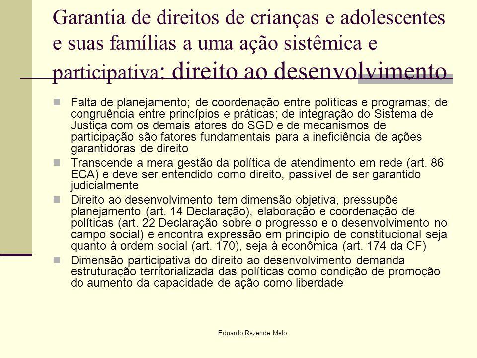 Garantia de direitos de crianças e adolescentes e suas famílias a uma ação sistêmica e participativa: direito ao desenvolvimento