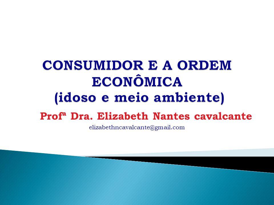 CONSUMIDOR E A ORDEM ECONÔMICA (idoso e meio ambiente)