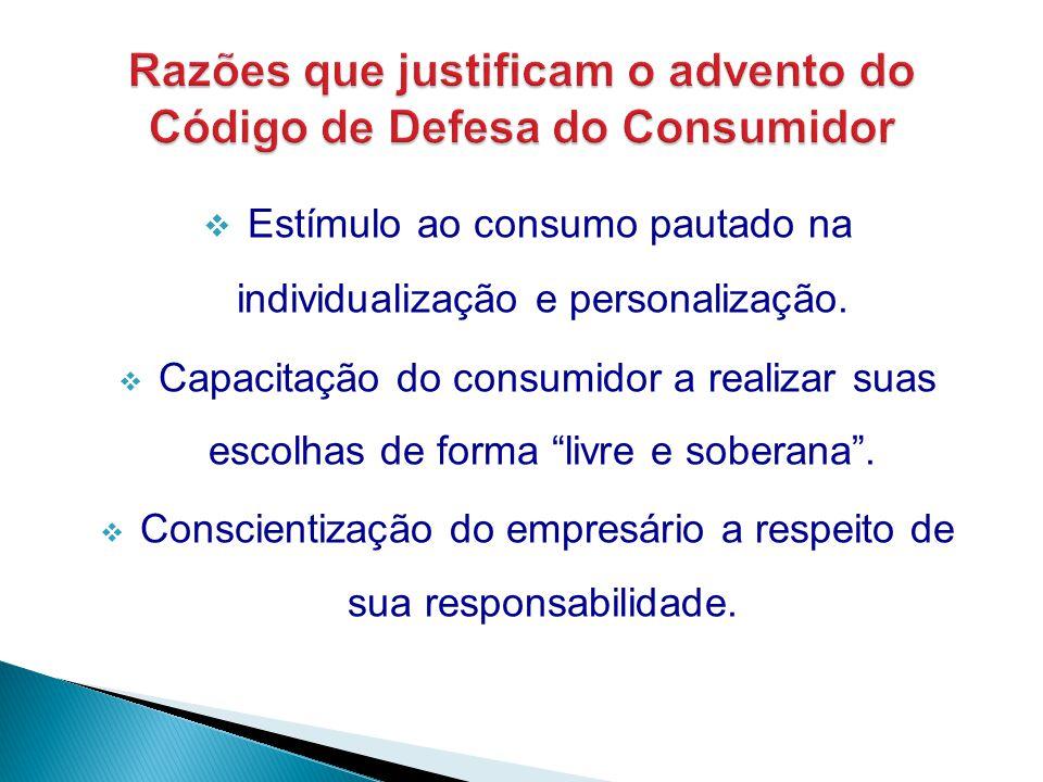 Razões que justificam o advento do Código de Defesa do Consumidor