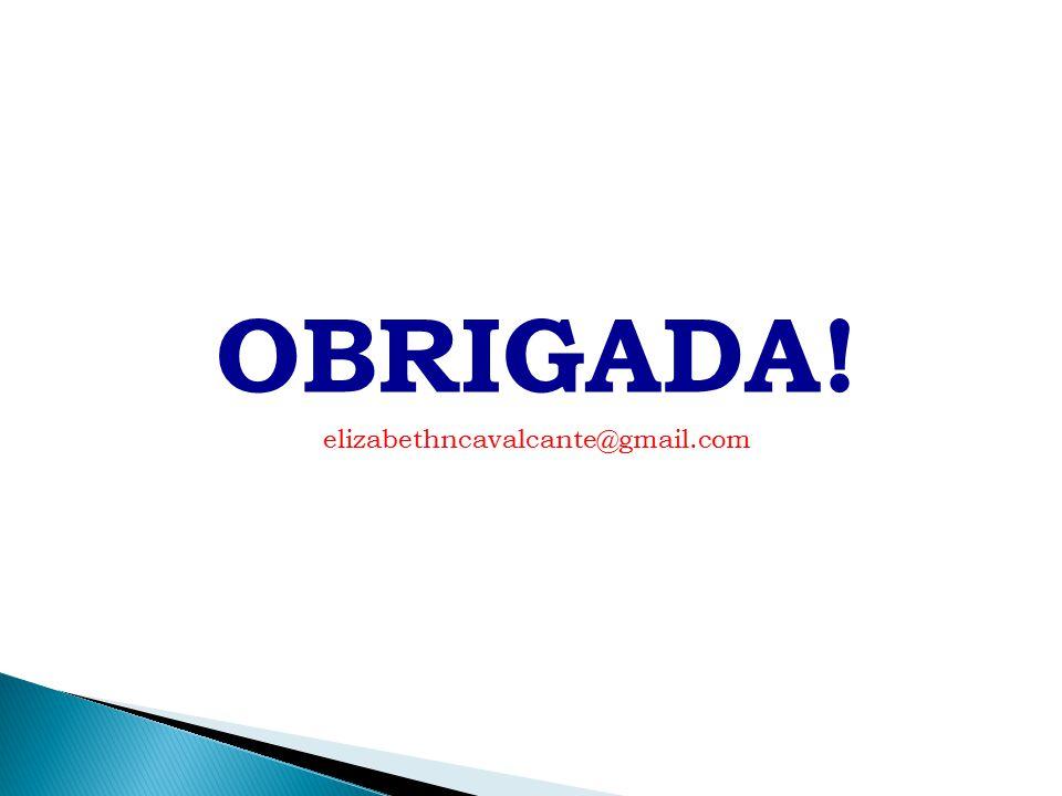 OBRIGADA! elizabethncavalcante@gmail.com