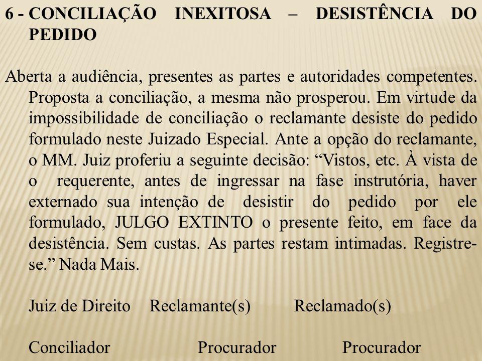 6 - CONCILIAÇÃO INEXITOSA – DESISTÊNCIA DO PEDIDO