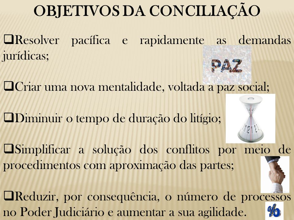OBJETIVOS DA CONCILIAÇÃO