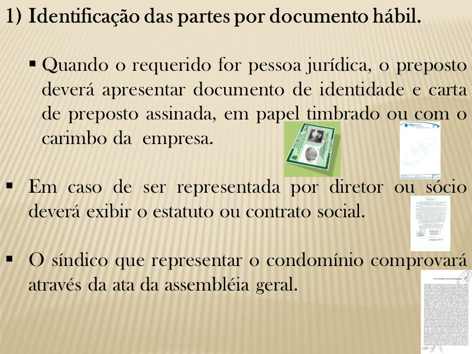 1) Identificação das partes por documento hábil.