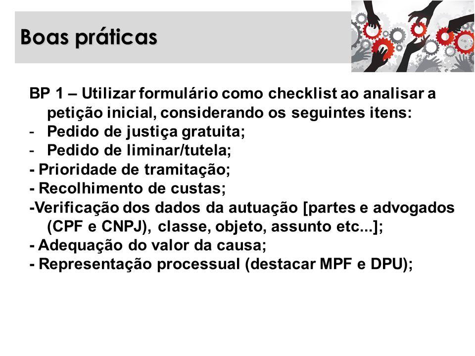Boas práticas BP 1 – Utilizar formulário como checklist ao analisar a petição inicial, considerando os seguintes itens: