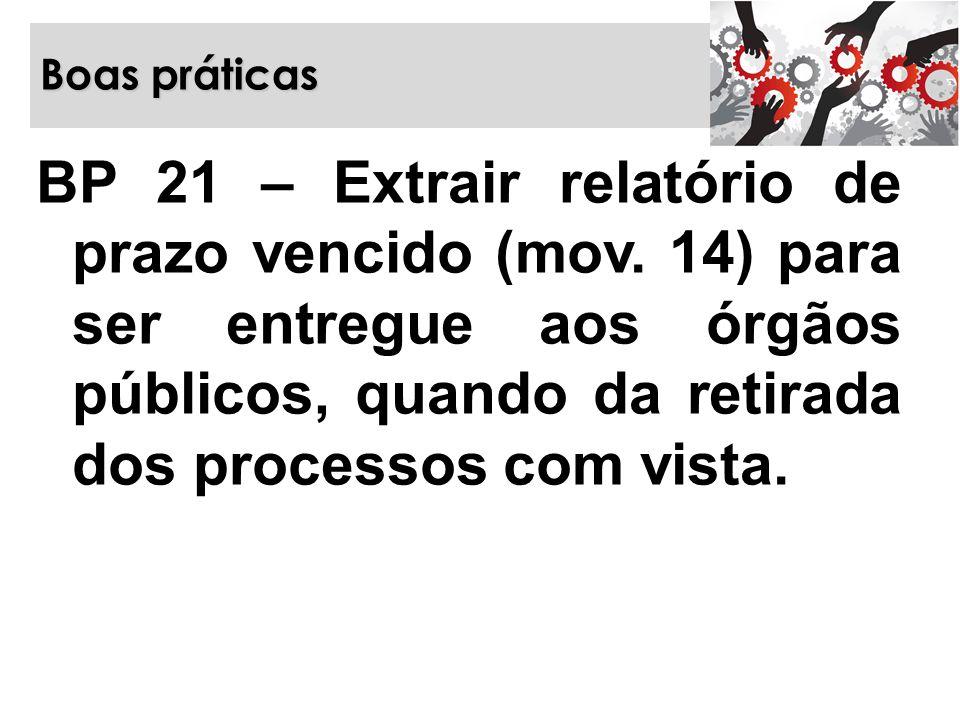 Boas práticas BP 21 – Extrair relatório de prazo vencido (mov.