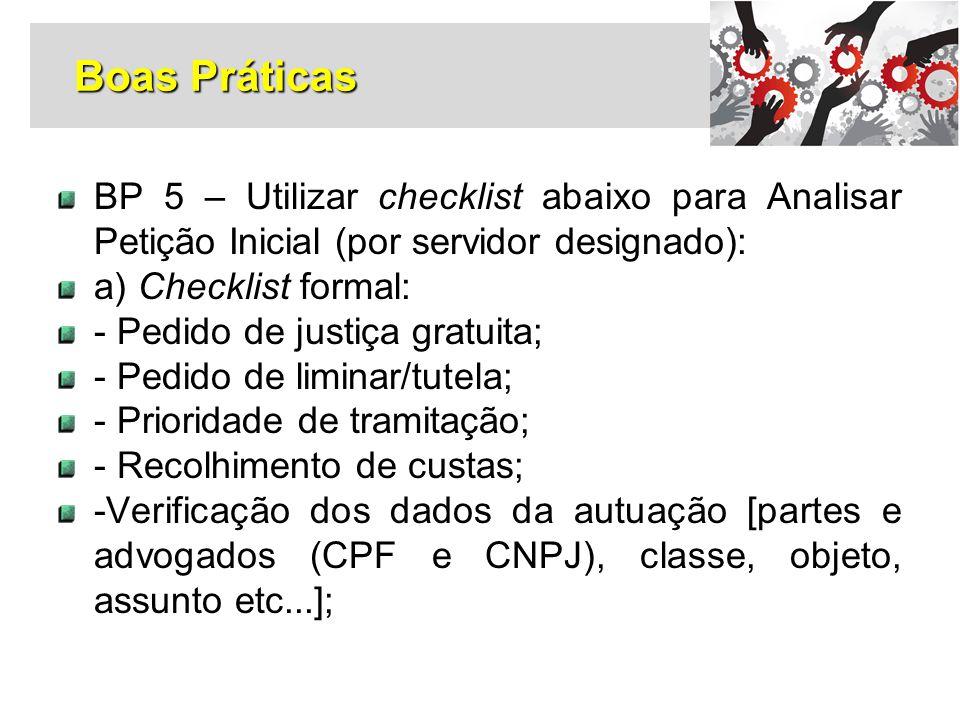 Boas Práticas BP 5 – Utilizar checklist abaixo para Analisar Petição Inicial (por servidor designado):