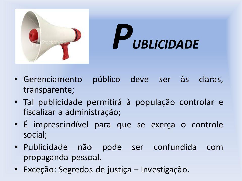 PUBLICIDADE Gerenciamento público deve ser às claras, transparente;