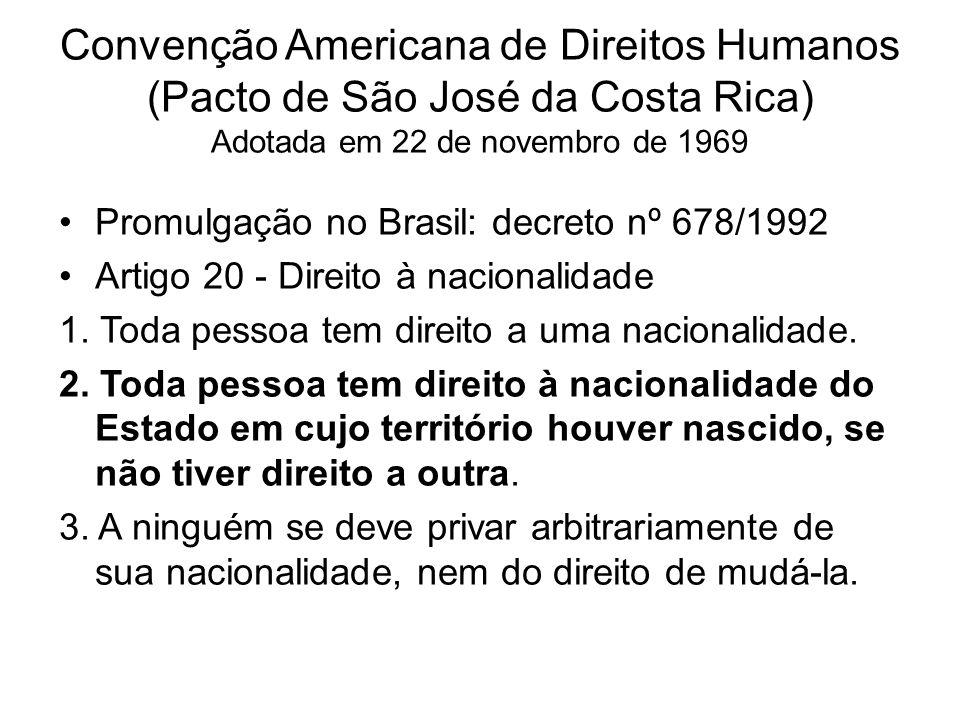 Convenção Americana de Direitos Humanos (Pacto de São José da Costa Rica) Adotada em 22 de novembro de 1969