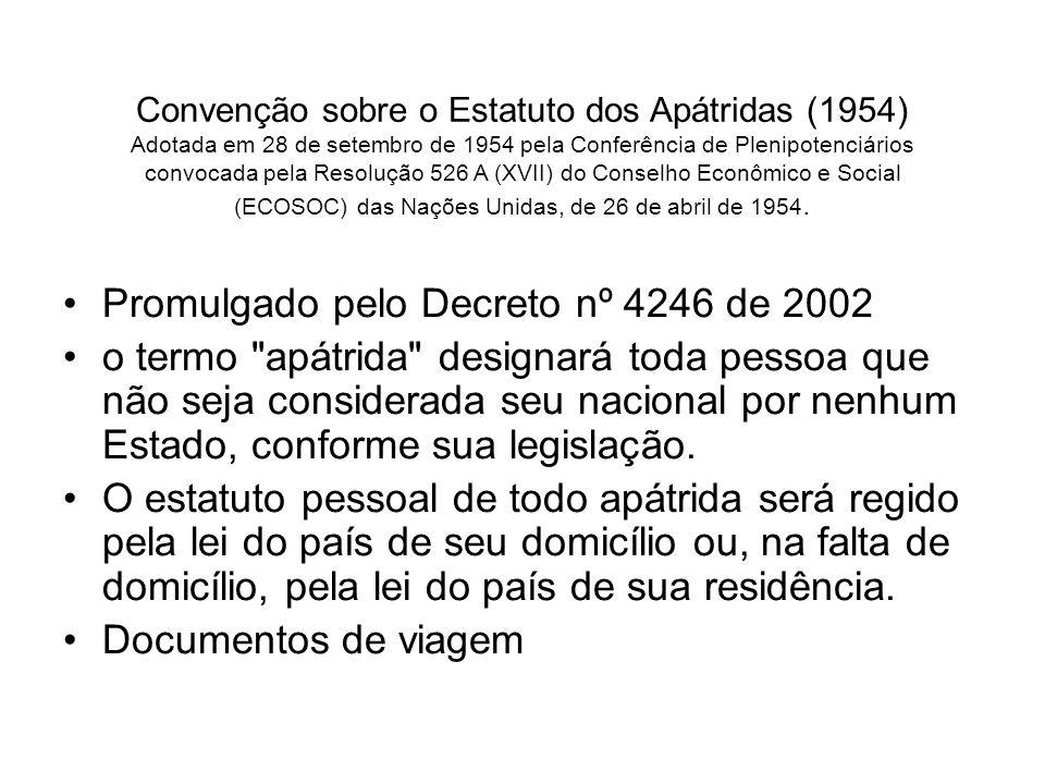 Promulgado pelo Decreto nº 4246 de 2002