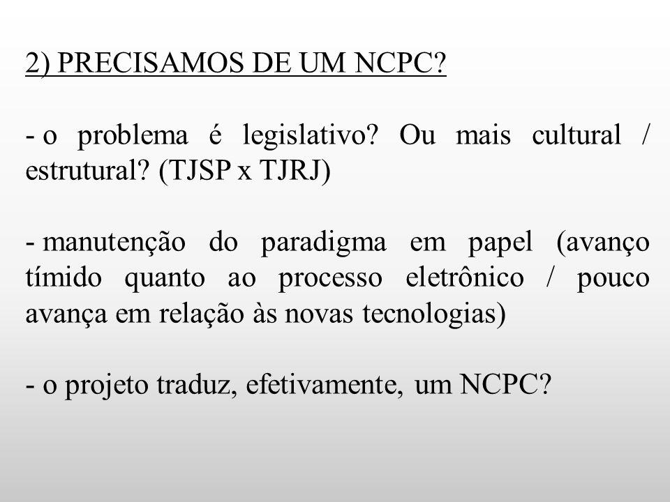 o problema é legislativo Ou mais cultural / estrutural (TJSP x TJRJ)