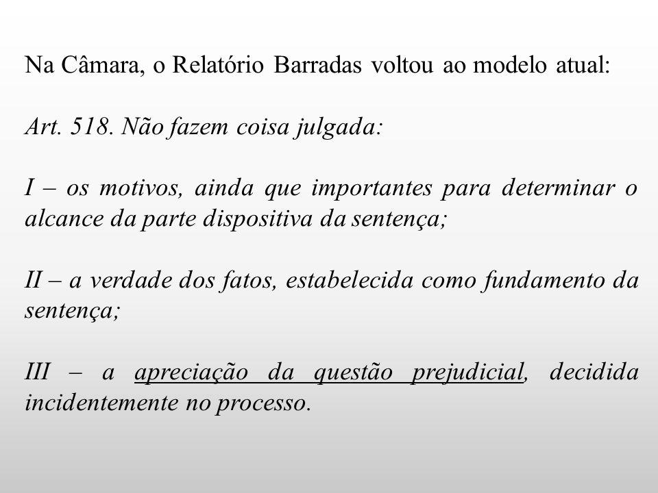 Na Câmara, o Relatório Barradas voltou ao modelo atual: