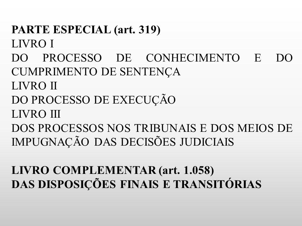 DO PROCESSO DE CONHECIMENTO E DO CUMPRIMENTO DE SENTENÇA LIVRO II