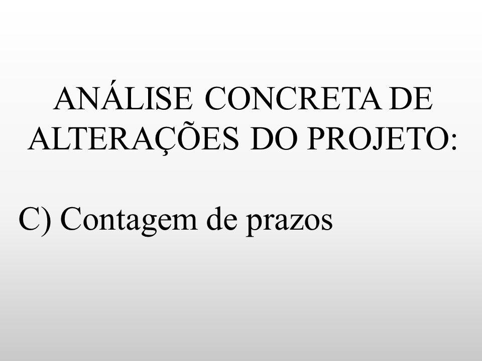 ANÁLISE CONCRETA DE ALTERAÇÕES DO PROJETO: