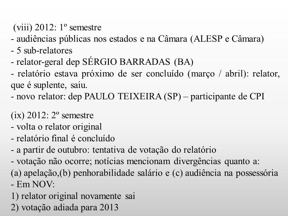 - audiências públicas nos estados e na Câmara (ALESP e Câmara)