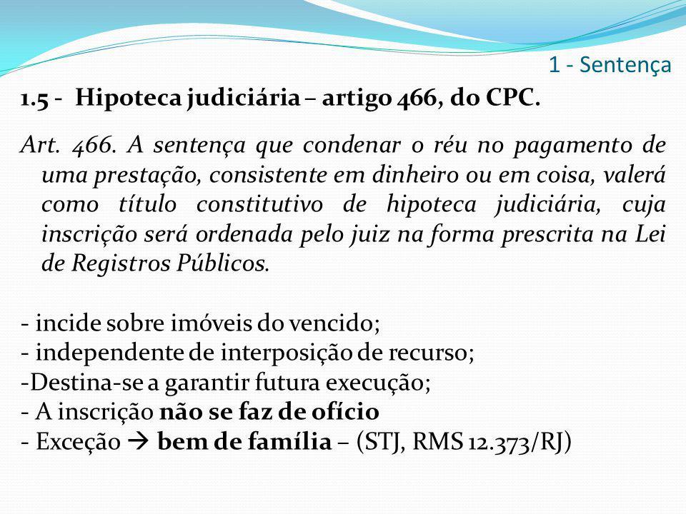 1 - Sentença 1.5 - Hipoteca judiciária – artigo 466, do CPC.