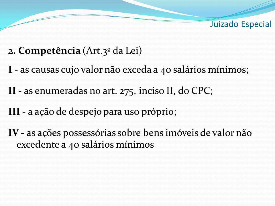 2. Competência (Art.3º da Lei)