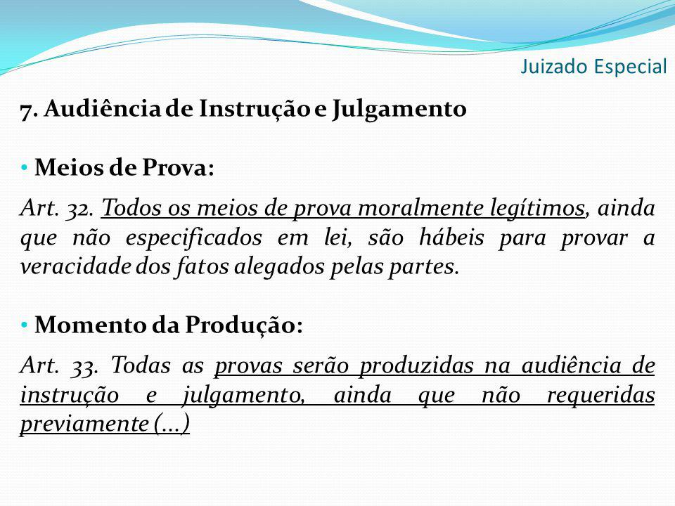 7. Audiência de Instrução e Julgamento Meios de Prova: