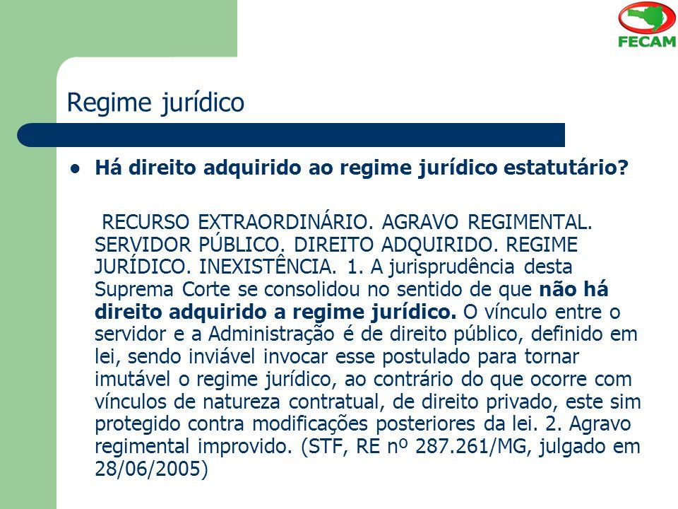 Regime jurídico Há direito adquirido ao regime jurídico estatutário