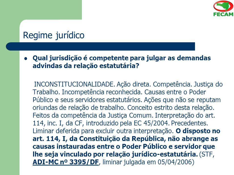 Regime jurídico Qual jurisdição é competente para julgar as demandas advindas da relação estatutária