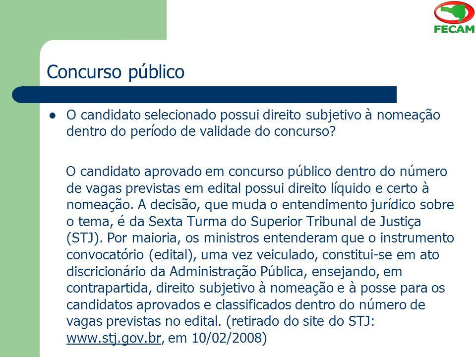 Concurso público O candidato selecionado possui direito subjetivo à nomeação dentro do período de validade do concurso