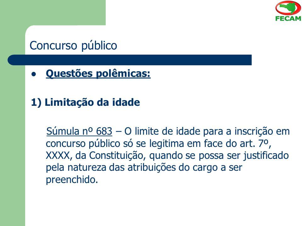 Concurso público Questões polêmicas: 1) Limitação da idade
