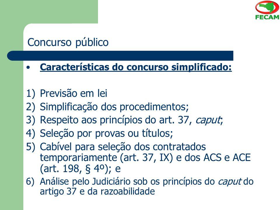 Concurso público Previsão em lei Simplificação dos procedimentos;