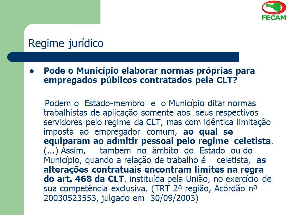 Regime jurídico Pode o Município elaborar normas próprias para empregados públicos contratados pela CLT