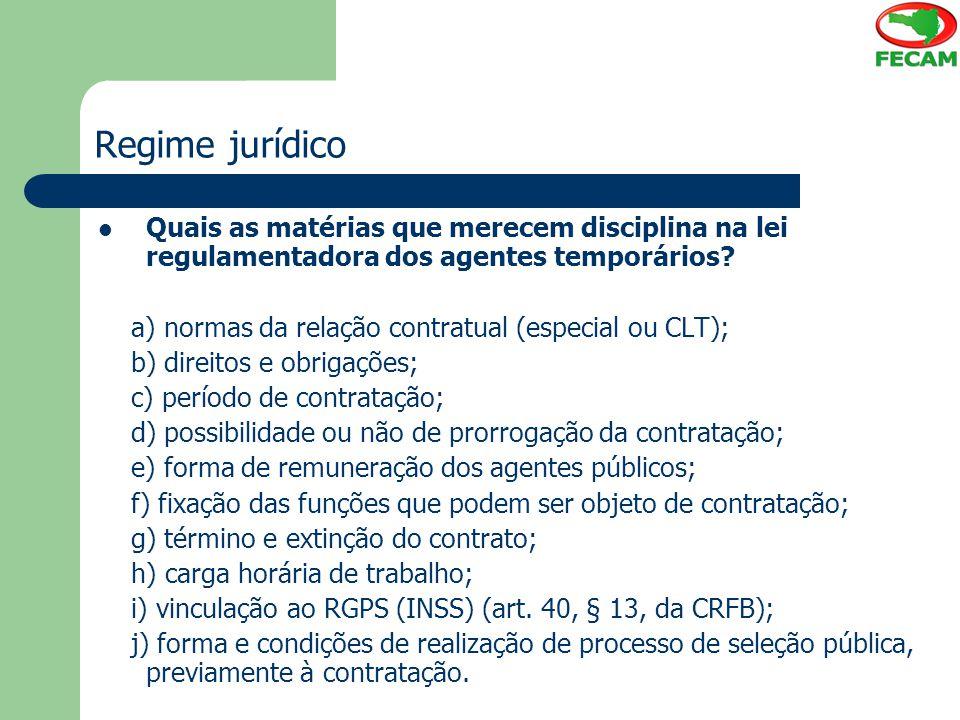Regime jurídico Quais as matérias que merecem disciplina na lei regulamentadora dos agentes temporários