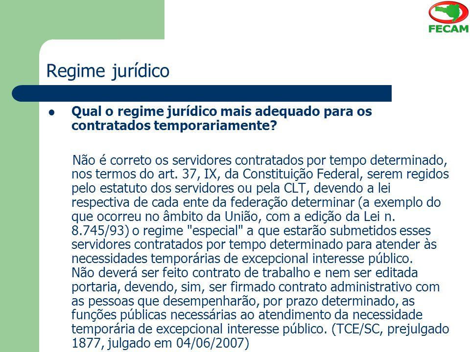 Regime jurídico Qual o regime jurídico mais adequado para os contratados temporariamente