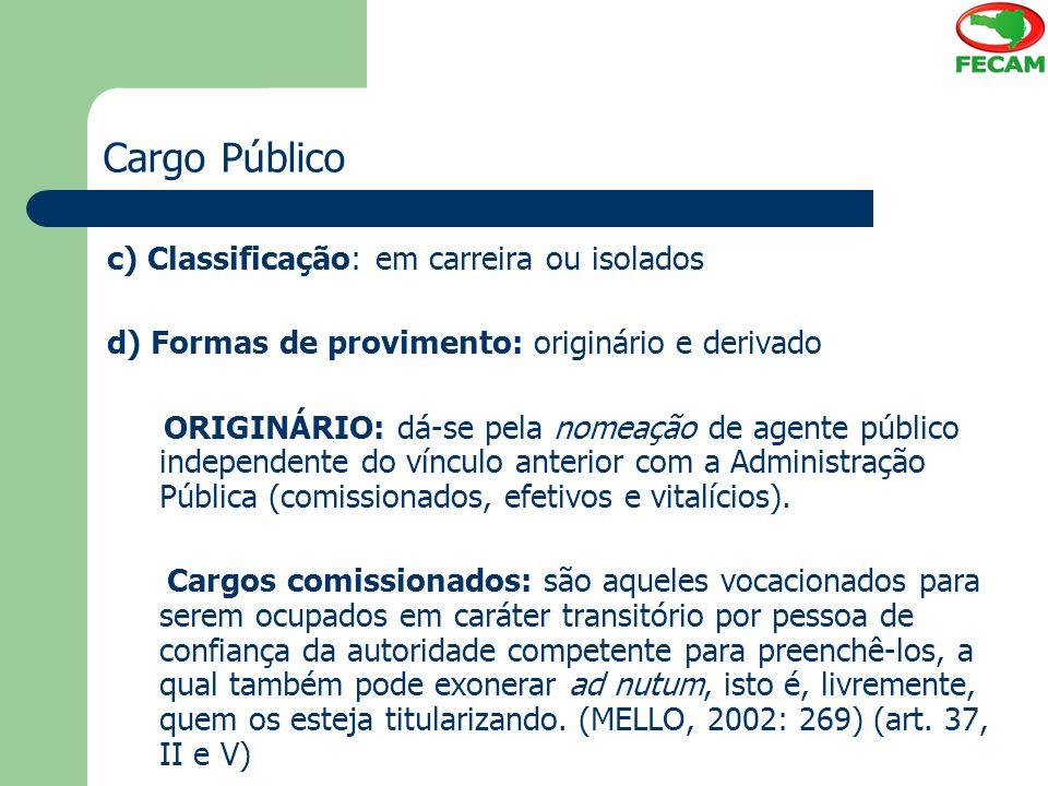 Cargo Público c) Classificação: em carreira ou isolados