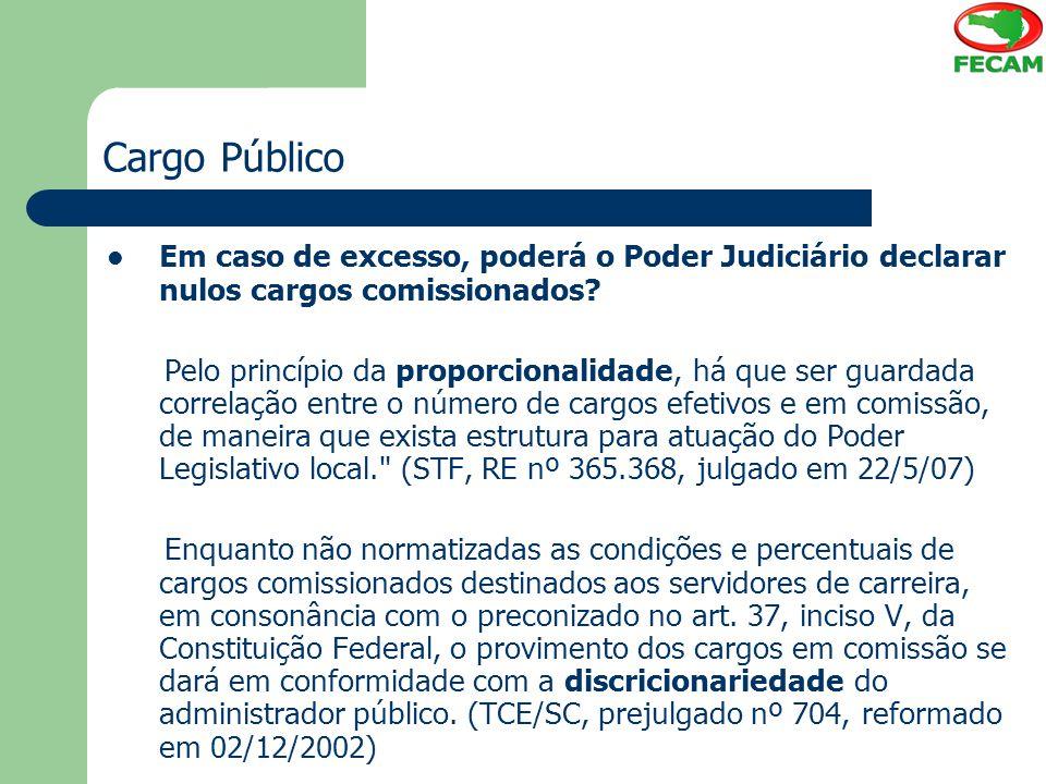 Cargo Público Em caso de excesso, poderá o Poder Judiciário declarar nulos cargos comissionados