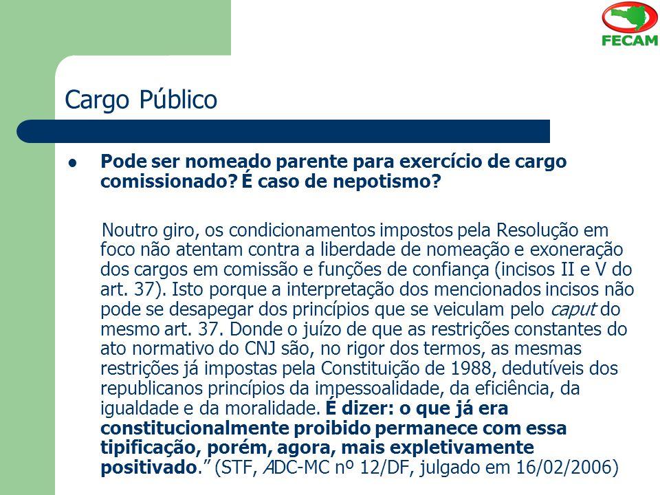 Cargo Público Pode ser nomeado parente para exercício de cargo comissionado É caso de nepotismo
