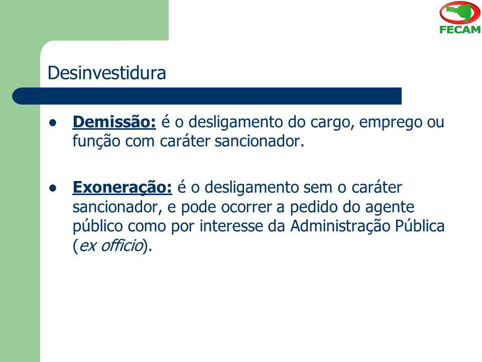 Desinvestidura Demissão: é o desligamento do cargo, emprego ou função com caráter sancionador.