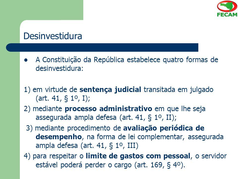 Desinvestidura A Constituição da República estabelece quatro formas de desinvestidura: