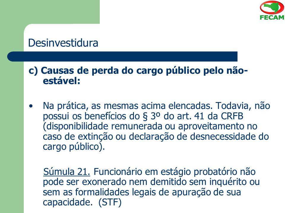 Desinvestidura c) Causas de perda do cargo público pelo não-estável: