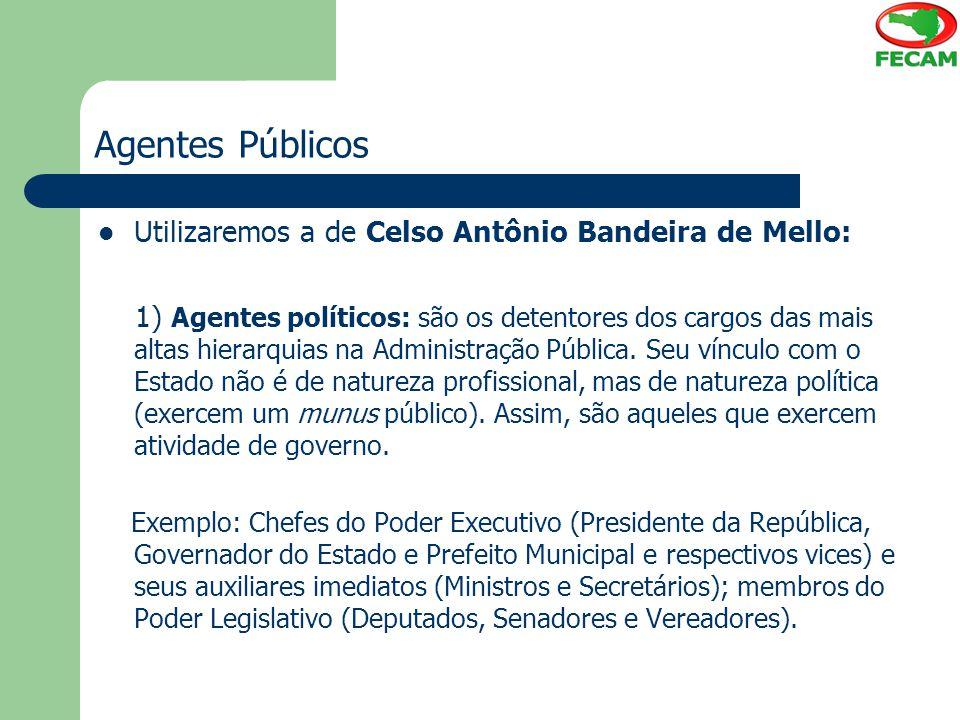 Agentes Públicos Utilizaremos a de Celso Antônio Bandeira de Mello: