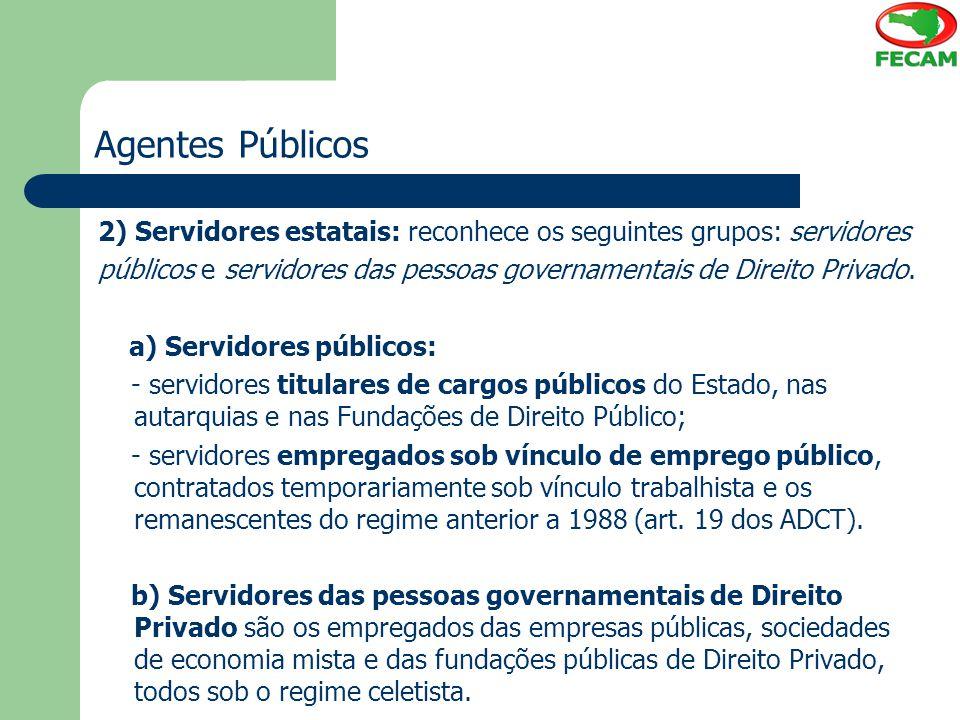 Agentes Públicos 2) Servidores estatais: reconhece os seguintes grupos: servidores.