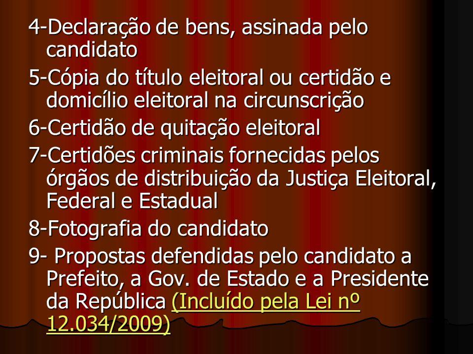4-Declaração de bens, assinada pelo candidato