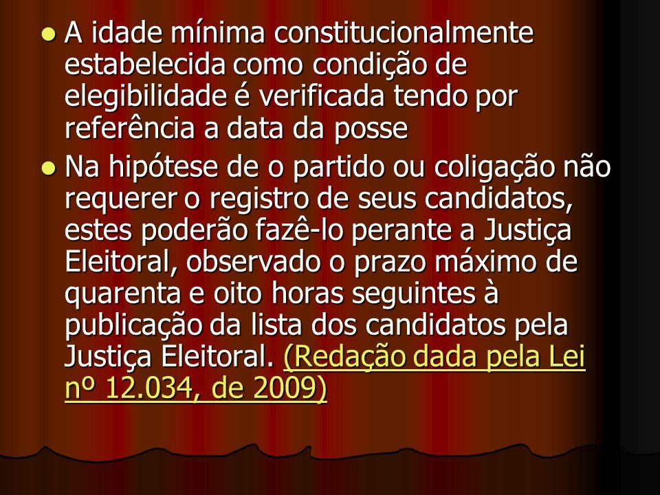 A idade mínima constitucionalmente estabelecida como condição de elegibilidade é verificada tendo por referência a data da posse