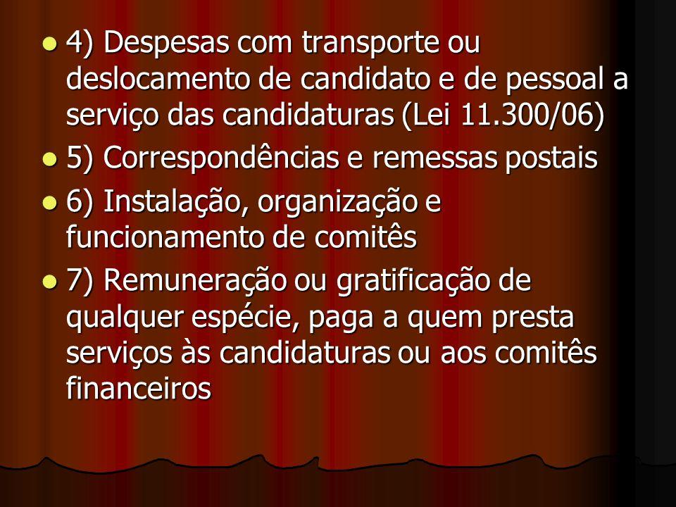 4) Despesas com transporte ou deslocamento de candidato e de pessoal a serviço das candidaturas (Lei 11.300/06)