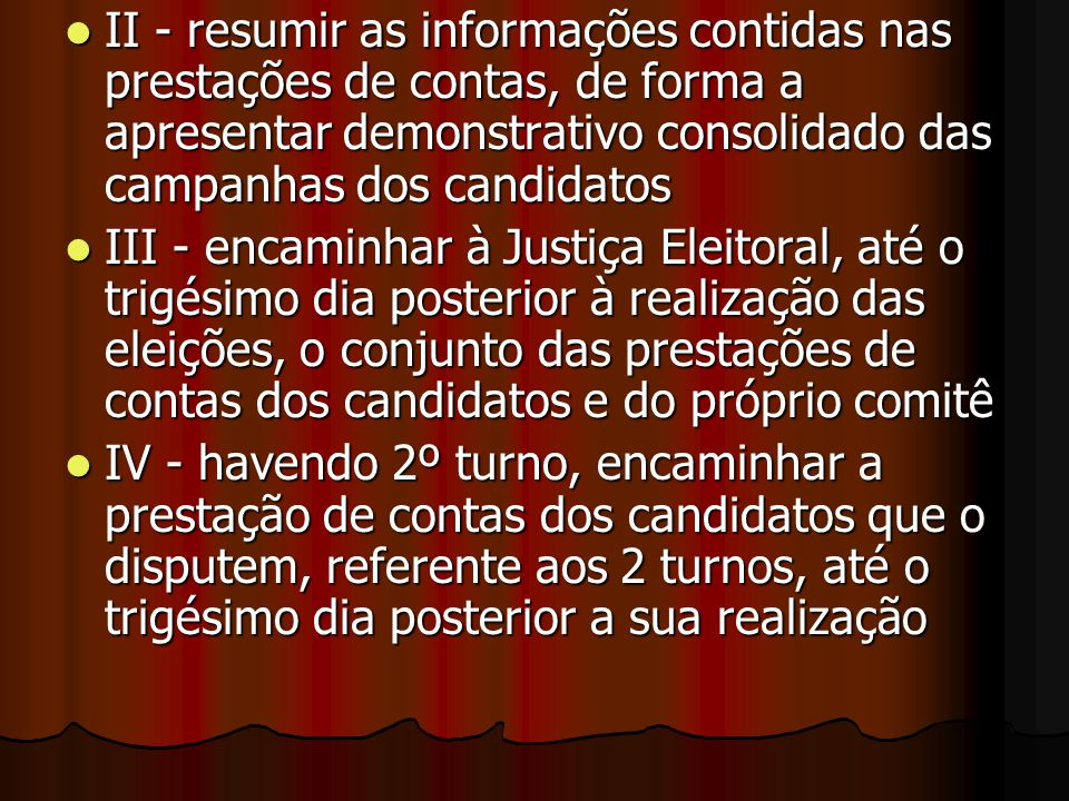 II - resumir as informações contidas nas prestações de contas, de forma a apresentar demonstrativo consolidado das campanhas dos candidatos