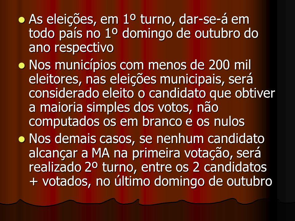 As eleições, em 1º turno, dar-se-á em todo país no 1º domingo de outubro do ano respectivo