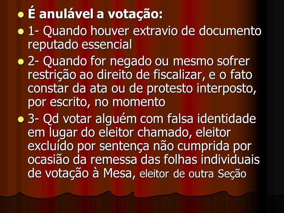 É anulável a votação: 1- Quando houver extravio de documento reputado essencial.