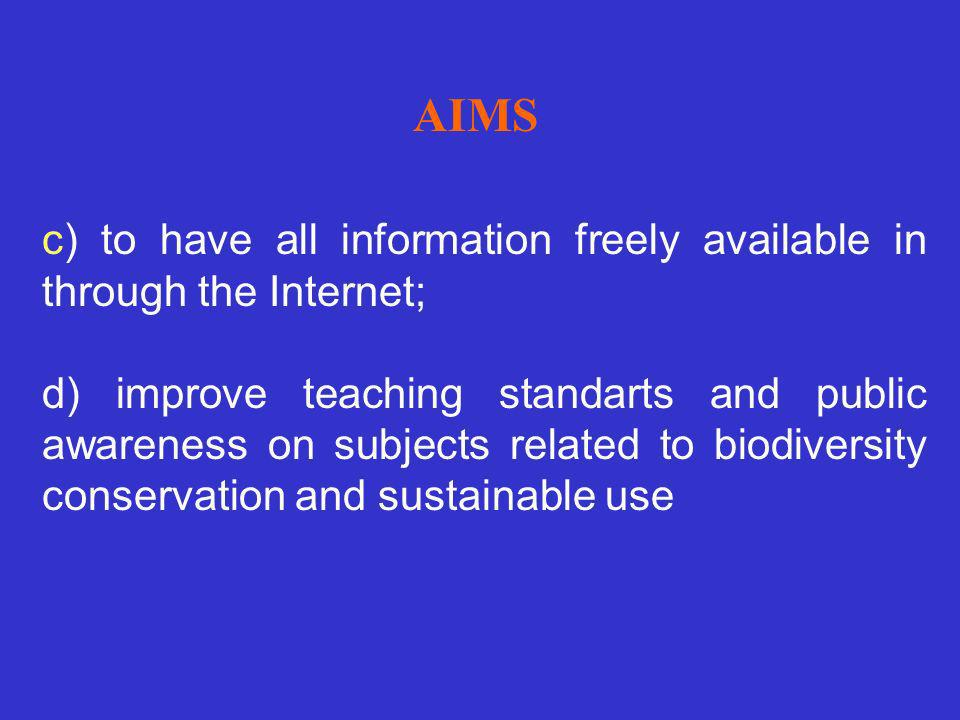 AIMS c) to have all information freely available in through the Internet;
