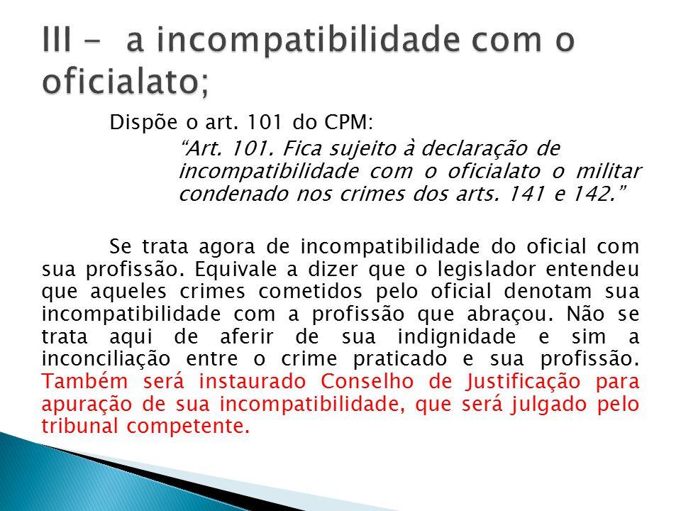 III - a incompatibilidade com o oficialato;