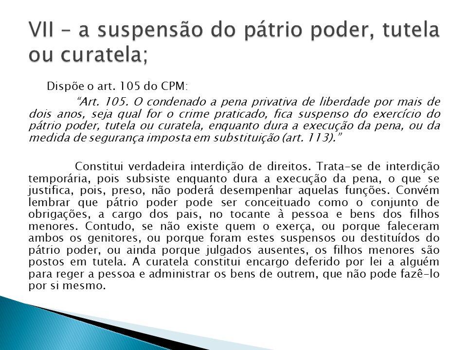 VII – a suspensão do pátrio poder, tutela ou curatela;