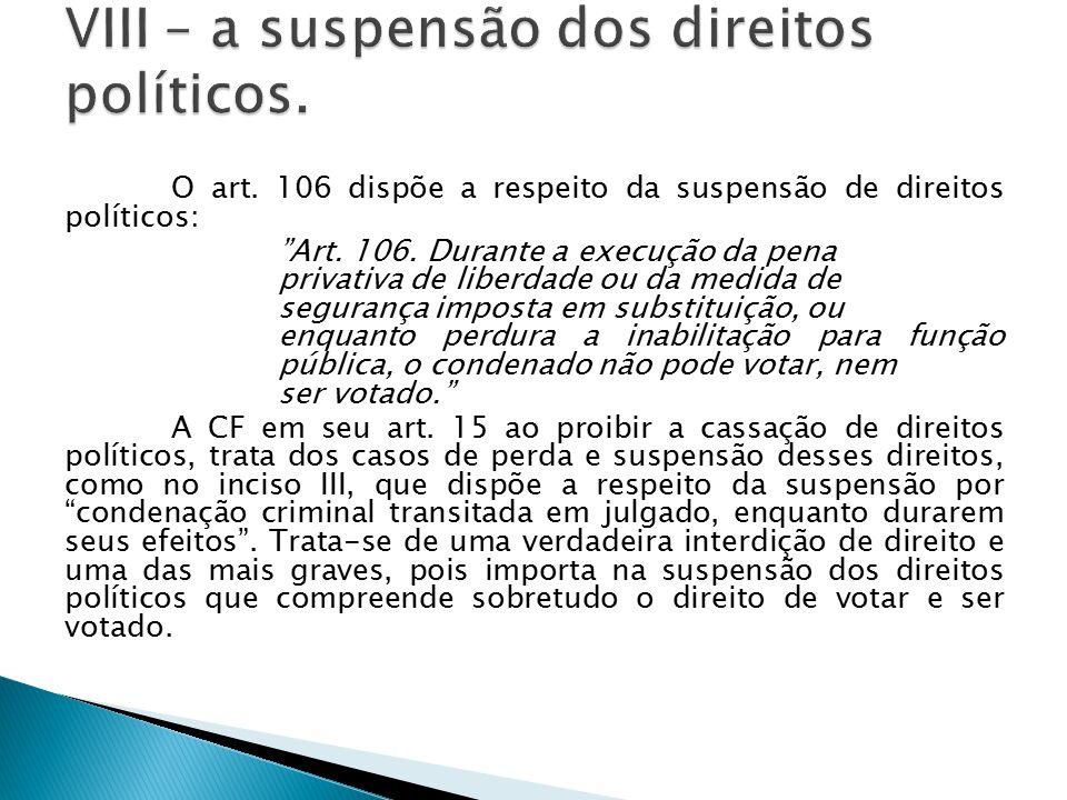 VIII – a suspensão dos direitos políticos.