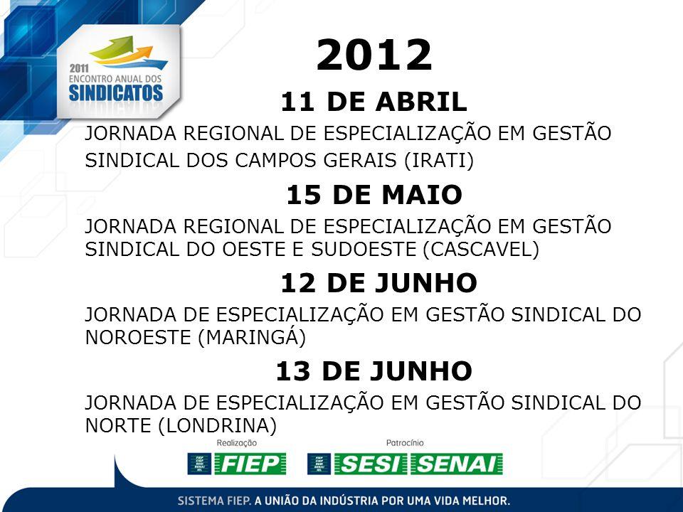 2012 11 DE ABRIL 15 DE MAIO 12 DE JUNHO 13 DE JUNHO